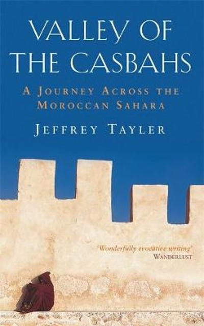 Valley of the casbahs - Jeffrey Tayler