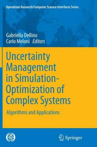 Uncertainty Management in Simulation-Optimization of Complex Systems - Gabriella Dellino