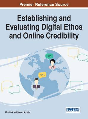 Establishing and Evaluating Digital Ethos and Online Credibility - Moe Folk