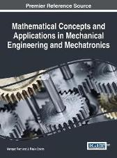 Mathematical Concepts and Applications in Mechanical Engineering and Mechatronics - Mangey Ram J. Paulo Davim