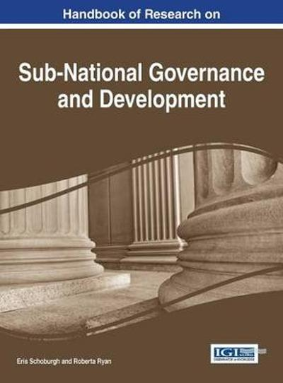 Handbook of Research on Sub-National Governance and Development - Eris Schoburgh