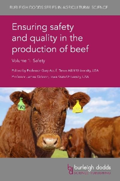 Ensuring Safety and Quality in the Production of Beef Volume 1 - Prof. Gary R. Acuff