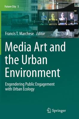 Media Art and the Urban Environment - Francis T. Marchese