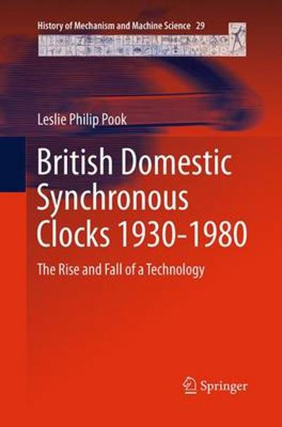 British Domestic Synchronous Clocks 1930-1980 - Leslie Philip Pook