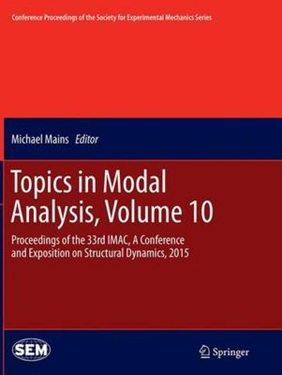 Topics in Modal Analysis, Volume 10 - Michael Mains