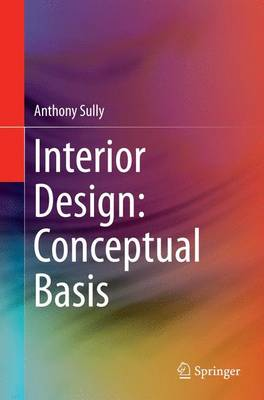 Interior Design: Conceptual Basis - Anthony Sully