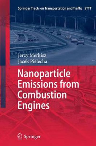 Nanoparticle Emissions From Combustion Engines - Jerzy Merkisz