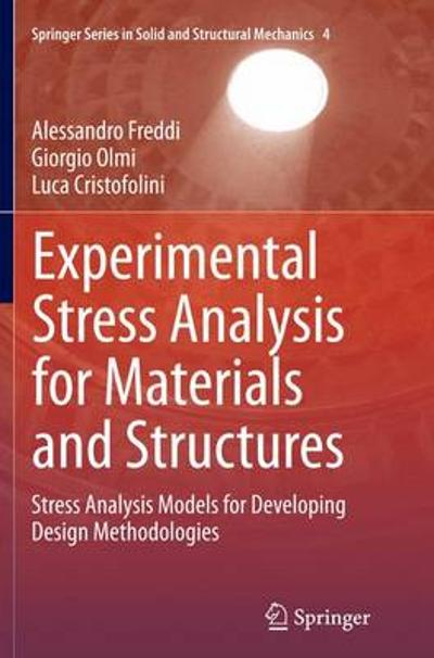 Experimental Stress Analysis for Materials and Structures - Alessandro Freddi