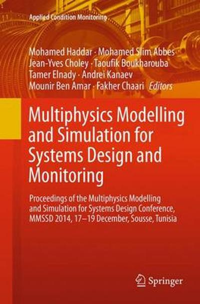 Multiphysics Modelling and Simulation for Systems Design and Monitoring - Mohamed Haddar