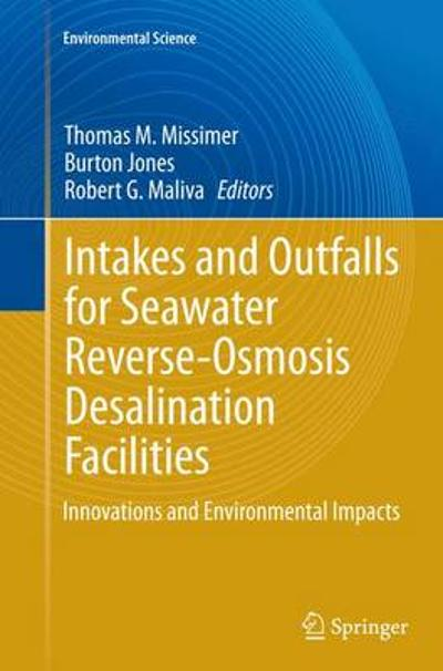 Intakes and Outfalls for Seawater Reverse-Osmosis Desalination Facilities - Thomas M. Missimer