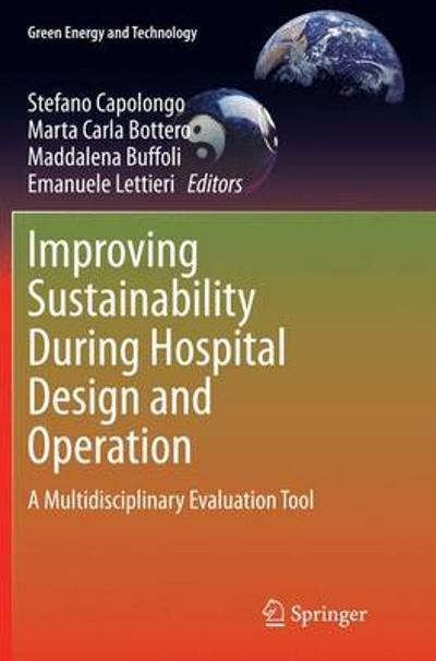Improving Sustainability During Hospital Design and Operation - Stefano Capolongo