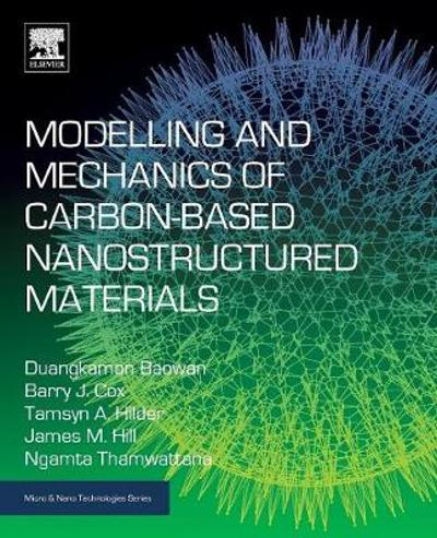 Modelling and Mechanics of Carbon-based Nanostructured Materials - Duangkamon Baowan