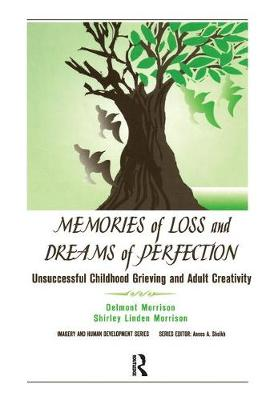 Memories of Loss and Dreams of Perfection - Delmont C. Morrison