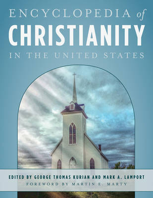 The Encyclopedia of Christianity in the United States - George Thomas Kurian