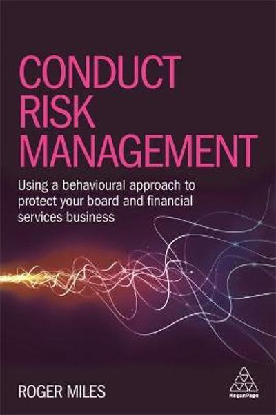 Conduct Risk Management - Roger Miles