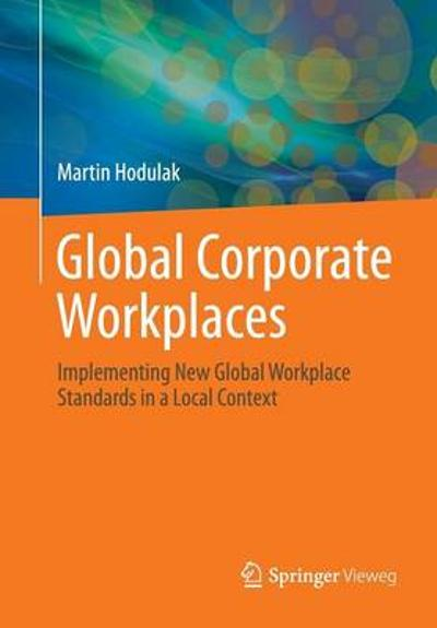 Global Corporate Workplaces - Martin Hodulak
