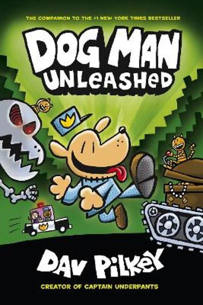Dog Man 2- Unleashed - Dav Pilkey