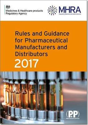 Rules and Guidance for Pharmaceutical Manufacturers and Distributors (Orange Guide) 2017 -