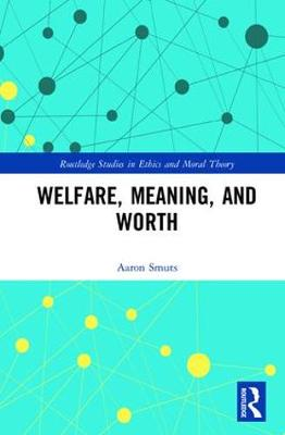 Welfare, Meaning, and Worth - Aaron Smuts