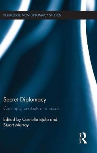 Secret Diplomacy - Corneliu Bjola