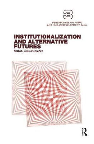 Institutionalization and Alternative Futures - Jon Hendricks