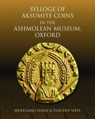Sylloge of Aksumite Coins in the Ashmolean Museum, Oxford - Wolfgang Hahn