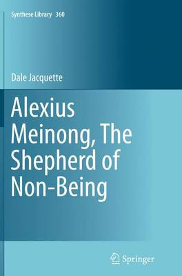 Alexius Meinong, the Shepherd of Non-Being - Dale Jacquette