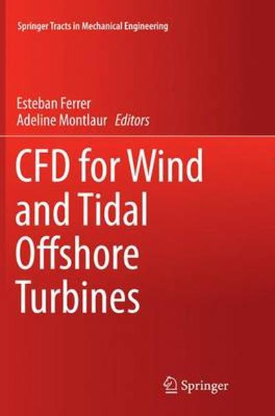 CFD for Wind and Tidal Offshore Turbines - Esteban Ferrer