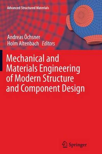 Mechanical and Materials Engineering of Modern Structure and Component Design - Andreas OEchsner