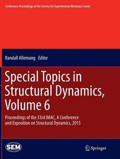 Special Topics in Structural Dynamics, Volume 6 - Randall Allemang
