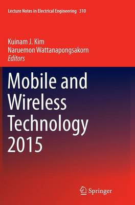 Mobile and Wireless Technology 2015 - Kuinam J. Kim