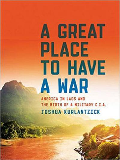 A Great Place to Have a War - Joshua Kurlantzick
