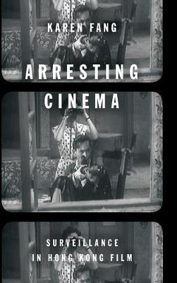 Arresting Cinema - Karen Fang