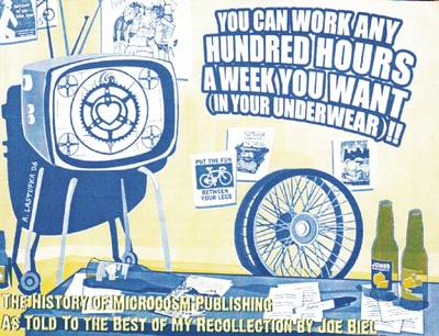You Can Work Any Hundred Hours a Week You Want (In Your Underwear)!! - Joe Biel