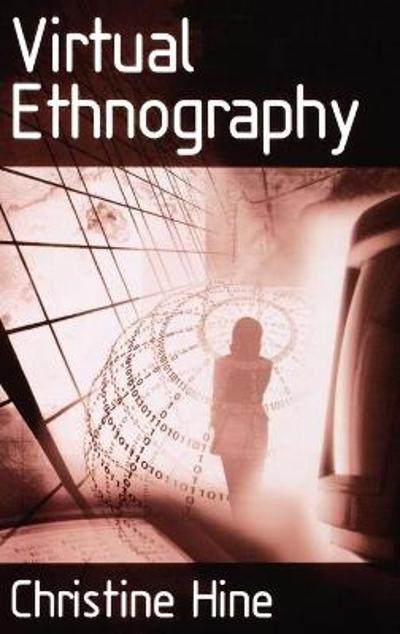 Virtual Ethnography - Christine Hine