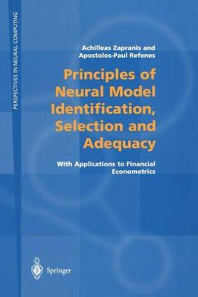 Principles of Neural Model Identification, Selection and Adequacy - Achilleas Zapranis