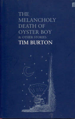 The melancholy death of oyster boy and other stories - Tim Burton