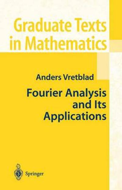 Fourier Analysis and Its Applications - Anders Vretblad