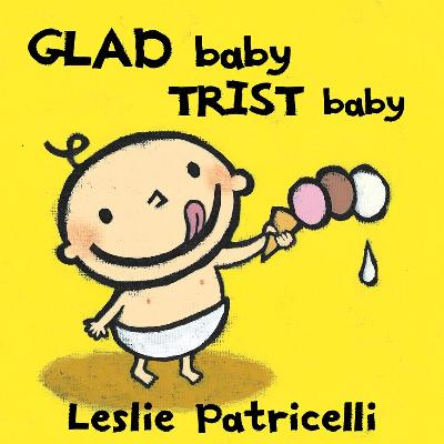 Glad baby, trist baby - Leslie Patricelli