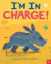 I'm In Charge! - Jeanne Willis Jarvis