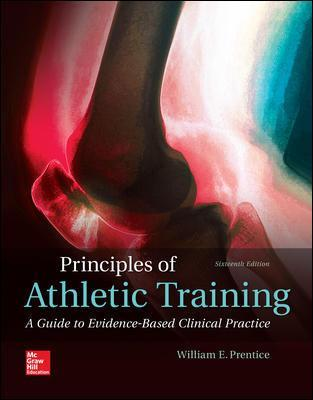 Principles of Athletic Training: A Guide to Evidence-Based Clinical Practice - William Prentice