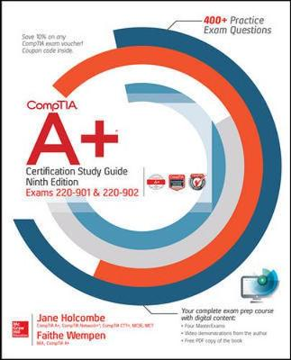 CompTIA A+ Certification Study Guide, Ninth Edition (Exams 220-901 & 220-902) - Faithe Wempen