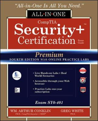 CompTIA Security+ Certification All-in-One Exam Guide, Premium Fourth Edition with Online Practice Labs (Exam SY0-401) - Wm. Arthur Conklin