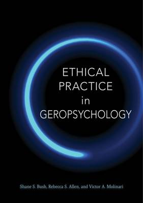 Ethical Practice in Geropsychology - Shane S. Bush