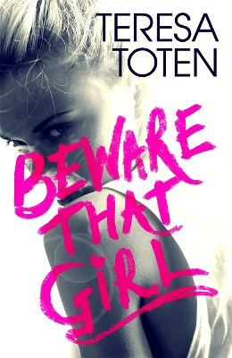 Beware that Girl - Teresa Toten