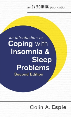 An Introduction to Coping with Insomnia and Sleep Problems, 2nd Edition - Colin A. Espie