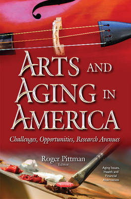 Arts & Aging in America - Roger Pittman