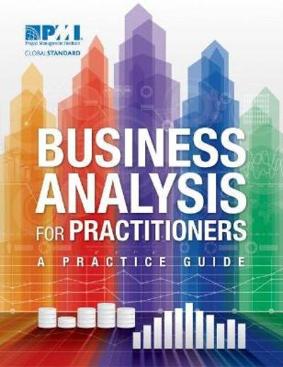 Business Analysis for Practitioners - Project Management Institute