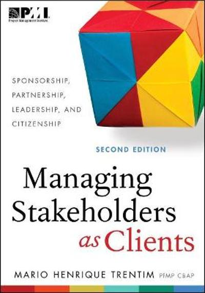Managing Stakeholders as Clients - Mario Henrique Trentim
