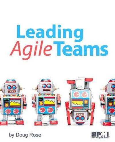 Leading Agile Teams - Doug Rose